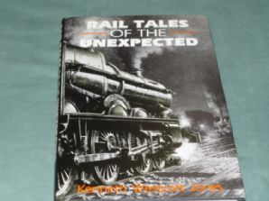 RAIL TALES OF THE UNEXPECTED. Wescott Jones ( 1992)